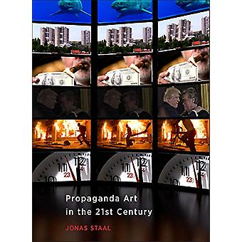 Propaganda Art in the 21st Century by Jonas Staal - 9780262042802 Book