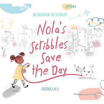 NolaS Scribbles Save the Day by Cristina Lalli
