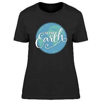 Love Your Earth Tee Women's -Image by Shutterstock