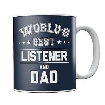 Worlds Best Listener And Dad Mug