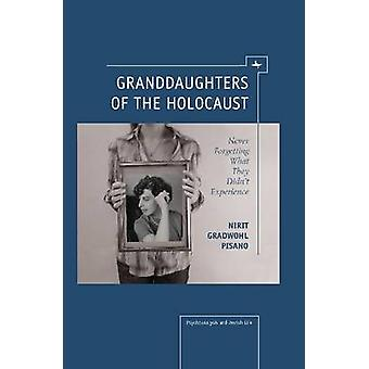 Granddaughters of the Holocaust - Never Forgetting What They Didn't Ex
