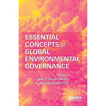 Essential Concepts of Global Environmental Governance by Jean-Frederi