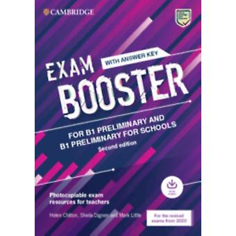 Exam Booster for B1 Preliminary and B1 Preliminary for Schools with Answer Key with Audio for the Revised 2020 Exams by Chilton & HelenDignen & SheilaLittle & Mark