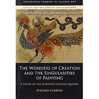 The Wonders of Creation and the Singularities of Painting: A Study of the Ilkhanid London Qazvini