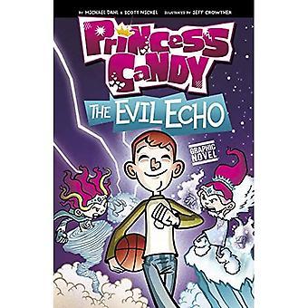 The Evil Echo (Princess Candy)