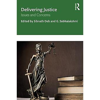Delivering Justice by Edited by G Subhalakshmi Edited by Sibnath Deb