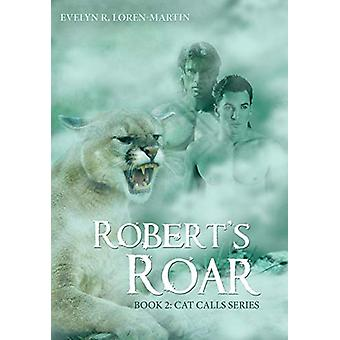 Robert'S Roar - Book 2 - Cat Calls Series by Evelyn R Loren-Martin - 97