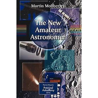 The New Amateur Astronomer by Martin Mobberley - 9781852336639 Book