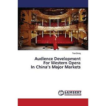 Audience Development for Western Opera in China's Major Markets by De