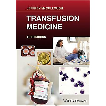 Transfusiegeneeskunde door Jeffrey McCullough