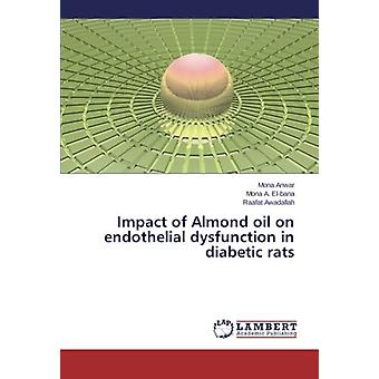 Impact of Almond oil on endothelial dysfunction in diabetic rats by M