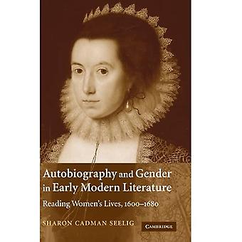 Autobiography and Gender in Early Modern Literature: Reading Women's Lives, 1600-1680