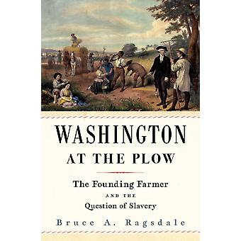 Washington at the Plow by Bruce A. Ragsdale