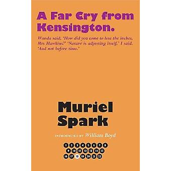A Far Cry From Kensington The Collected Muriel Spark Novels