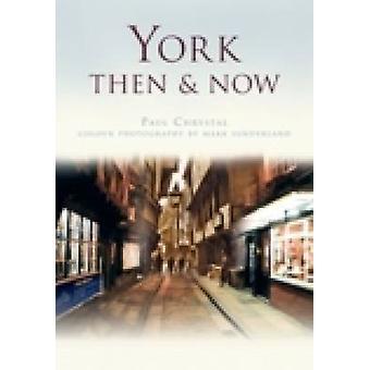 York Then and Now de Paul Chrystal et Mark Sunderland