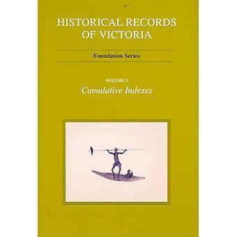 Historische Records van Victoria - cumulatieve Index - Vol. 8 door Ian MacFa