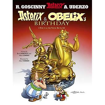 Asterix and Obelix's Birthday - The Golden Book - Album 34 by Rene Gos