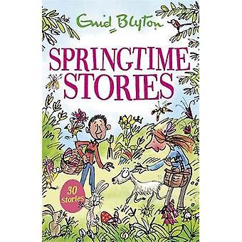 Springtime Stories - 30 classic tales by Enid Blyton - 9781444939330 B