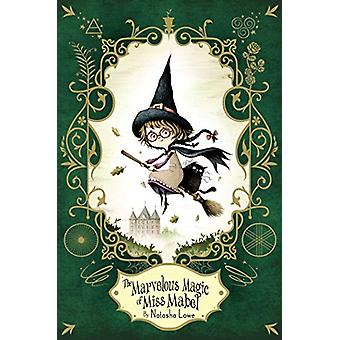 The Marvelous Magic of Miss Mabel by Natasha Lowe - 9781481465342 Book