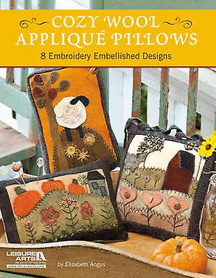 Cozy Wool Applique Pillows - 8 Embroidery Embellished Designs by Eliza
