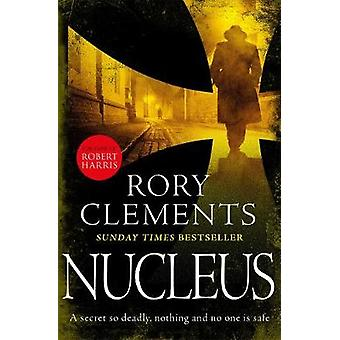 Nucleus - the gripping spy thriller for fans of ROBERT HARRIS by Rory