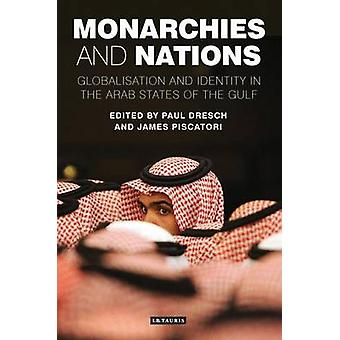 Monarchies and Nations - Globalisation and Identity in the Arab States