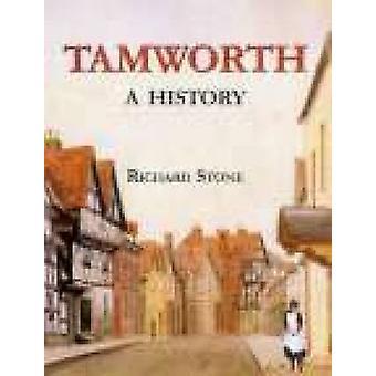 Tamworth - en historie av Richard Stone - 9781860772788 bok