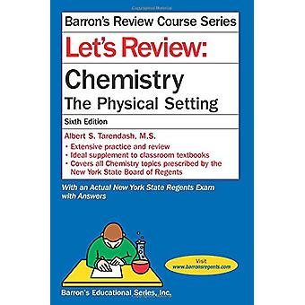 Let's Review Chemistry - The Physical Setting by Albert S Tarendash M