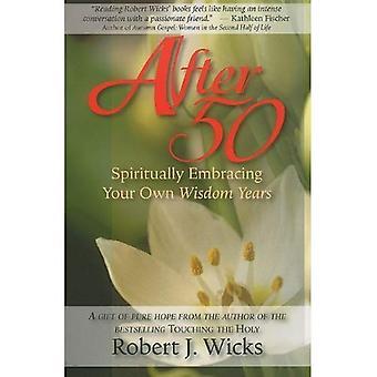Efter 50: Andligt omfamna din egen visdom år