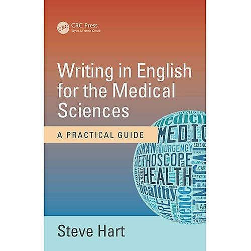 Writing in English for the Medical Sciences: A Practical Guide