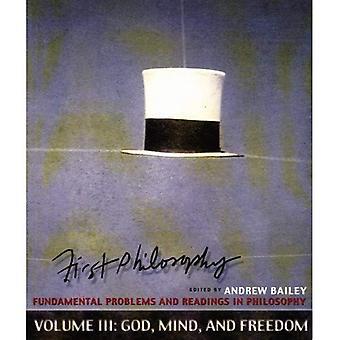 Philosophie première: Les problèmes fondamentaux et lectures de philosophie: Dieu, esprit et la liberté, Vol. 3