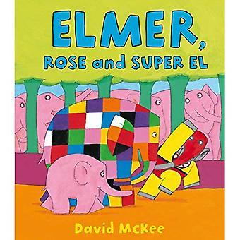 Elmer, Rose och Super El