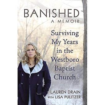 Bannis: Survivre à mes années dans l'église de Baptiste de Westboro