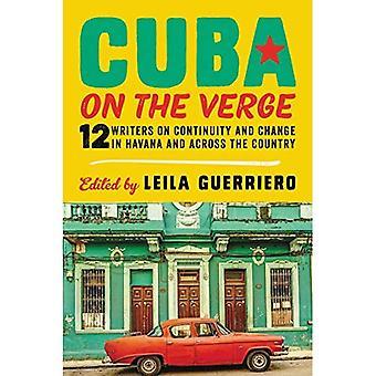 Kuba på gränsen: 12 författare på kontinuitet och förändring i Havanna och i hela landet