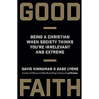 Goeder trouw: Hij een Christen als maatschappij denkt dat je Irrelevant en Extreme