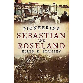 Pioneering Sebastian and Roseland