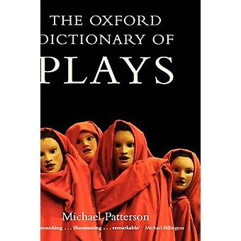 The Oxford Dictionary of Plays by Patterson & Michael