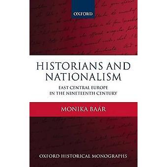 Historiadores y nacionalismo por Monika Profesor Titular de Historia Moderna en la Universidad de Groninga Baar