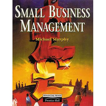 Small Business Management by Murphy & Mike