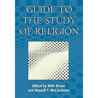 Guide to the Study of Religion von Braun & Willi