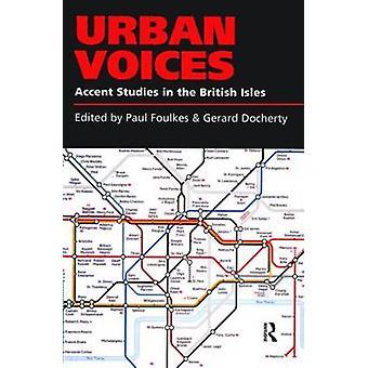 Städtischen Stimmen Akzent-Studien in den britischen Inseln von Foulkes & Paul