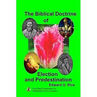 La Doctrine biblique de l'élection et la prédestination de riz & Edward G.
