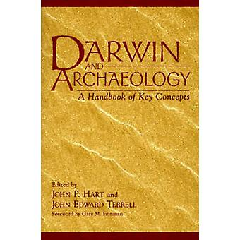 Darwin and Archaeology A Handbook of Key Concepts by Wood & Brian
