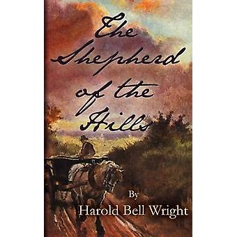 The Shepherd of the Hills by Wright & Harold Bell