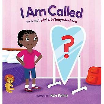 I Am Called by Jackson & Sydni A.