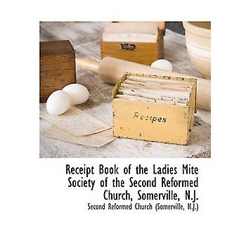 Receipt Book of the Ladies Mite Society of the Second Reformed Church Somerville N.J. by Second Reformed Church Somerville & N.J.