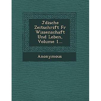 J Dische Zeitschrift bont Wissenschaft Und Leben Volume 1... door anoniem