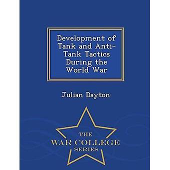Utvecklingen av Tank och AntiTank taktik under världen kriger Krigshögskolan serien av Dayton & Julian