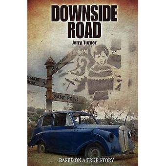 Downside Road Based on a True Story by Turner & Jerry
