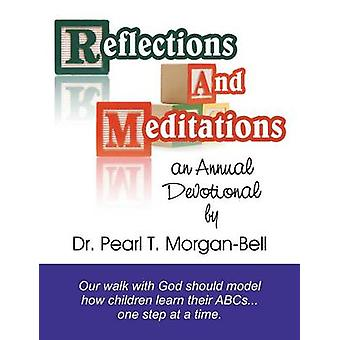 Reflections and Meditations An Annual Devotional by Bell & Pearl T.